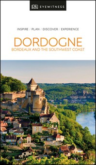 [해외]DK Eyewitness Dordogne, Bordeaux and the Southwest Coast (Paperback)