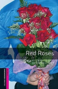 RED ROSES : Oxford Bookworms Starter
