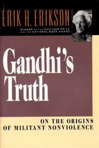 Gandhi's Truth : On the Origins of Militant Nonviolence