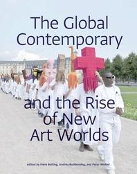 [해외]The Global Contemporary and the Rise of New Art Worlds