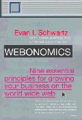 Webonomics : Nine Essential Principles for Growing Your Business on th