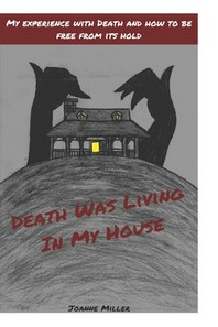 Death Was Living In My House