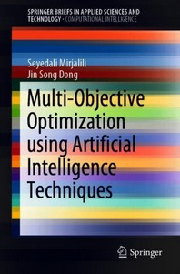 Multi-Objective Optimization Using Artificial Intelligence Techniques