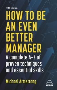 [해외]How to Be an Even Better Manager (Hardcover)