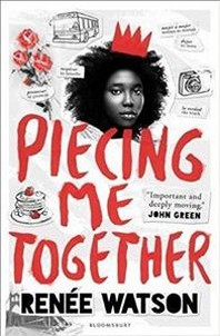 Piecing Me Together (2018 Newbery Honor Books)