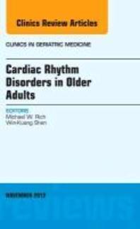 Cardiac Rhythm Disorders in Older Adults, an Issue of Clinics in Geriatric Medicine, Volume 28-4