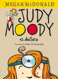Judy Moody Es Doctora / Judy Moody, M.D., the Doctor Is In!