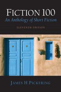 Fiction 100, 11/e : An Anthology of Short Fiction