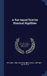 [해외]A Tax-Based Test for Nominal Rigidities (Hardcover)