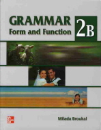 GRAMMAR FORM AND FUNCTION. 2B (STUDENTBOOK)
