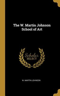 The W. Martin Johnson School of Art