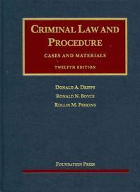 Criminal Law and Procedure, Cases and Materials, 12th