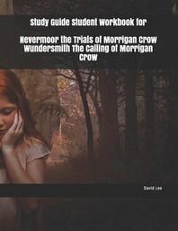 [해외]Study Guide Student Workbook for Nevermoor the Trials of Morrigan Crow Wundersmith the Calling of Morrigan Crow (Paperback)