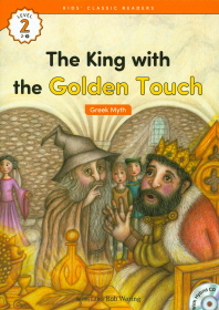The King with the Golden Touch(Greek Myth)(CD1장포함)(Kids Classic Readers Level 2-9)