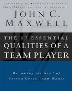 7 Essential Qualities of a Team Player : Becoming the Kind of Person Every Team Wants