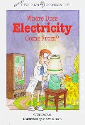 Where Does Electricity Come From(Clever Calvin Book)