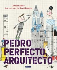 [해외]Pedro Perfecto, Arquitecto = Iggy Peck, Architect (Hardcover)