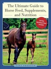 [해외]The Ultimate Guide to Horse Feed, Supplements, and Nutrition