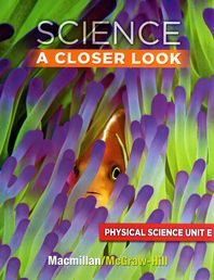 Science A Closer Look G3: Physical Science Unit E