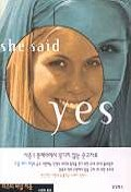 SHE SAID YES(양장본 HardCover)