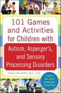 [해외]101 Games and Activities for Children with Autism, Asperger's and Sensory Processing Disorders