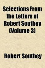 [해외]Selections from the Letters of Robert Southey (Volume 3) (Paperback)