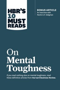 "[해외]Hbr's 10 Must Reads on Mental Toughness (with Bonus Interview ""post-Traumatic Growth and Building Resilience"" with Martin Seligman) (Hbr's 10 Must Rea (Paperback)"