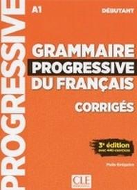 Grammaire progressive du francais. Niveau debutant - 3eme edition. Corriges