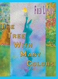 [해외]The Tree with Many Colors (Hardcover)
