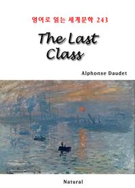 The Last Class (영어로 읽는 세계문학 243)