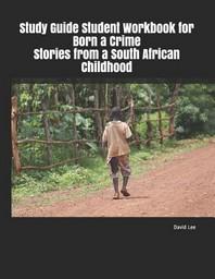 [해외]Study Guide Student Workbook for Born a Crime Stories from a South African Childhood (Paperback)