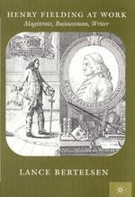 Henry Fielding at Work : Magistrate, Businessman, Writer