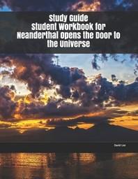 [해외]Study Guide Student Workbook for Neanderthal Opens the Door to the Universe (Paperback)