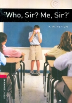 WHO SIR ME SIR(New Oxford Bookworms Libaray Stage 3)