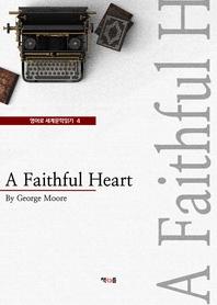 A Faithful Heart (영어로 세계문학읽기 4)