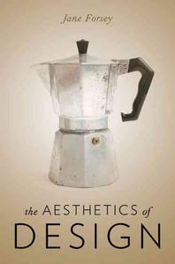 [해외]The Aesthetics of Design (Hardcover)