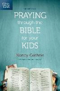 [해외]The One Year Praying Through the Bible for Your Kids