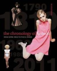The Chronology of Fashion : From Empire Dress to Ethical Design