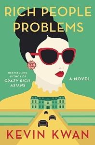 Rich People Problems ( Crazy Rich Asians Trilogy #3 )