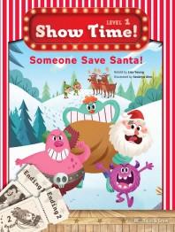 Show Time! Level 1: Someone Save Santa! 세트(SB+WB)(전2권)