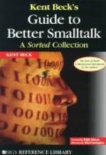 Kent Beck's Guide to Better SmallTalk