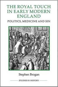 [해외]The Royal Touch in Early Modern England (Hardcover)