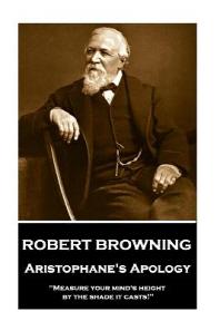 Robert Browning - Aristophane's Apology
