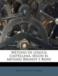 Metodo de Lengua Castellana, Segun El Metodo Brunot y Bony