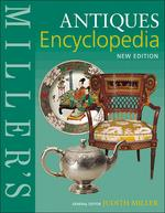Miller's : Antiques Encyclopedia #