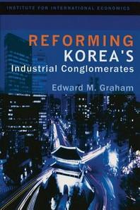 Reforming Korea's Industrial Conglomerates