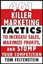 401 Killer Marketing Tactics To Increase Sales, Maximize Profits And Stomp Your Competition