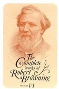 The Complete Works of Robert Browning Volume VI