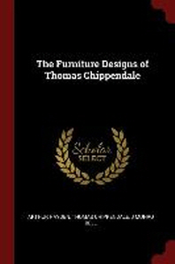 The Furniture Designs of Thomas Chippendale