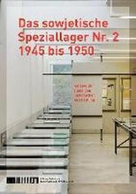 Das sowjetische Speziallager Nr. 2 1945 bis 1950